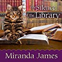 The Silence of the Library: Cat in the Stacks, Book 5 (       UNABRIDGED) by Miranda James Narrated by Erin Bennett