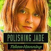 Polishing Jade | [Tekoa Manning]