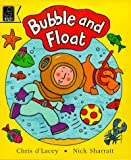 Bubble and Float (Read with) (0590114107) by D'Lacey, Chris