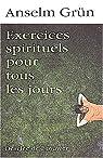 Exercices spirituels pour tous les jours par Gr�n