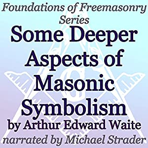 Some Deeper Aspects of Masonic Symbolism Audiobook
