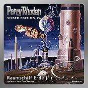 Raumschiff Erde - Teil 1 (Perry Rhodan Silber Edition 76) | H. G. Ewers, Hans Kneifel