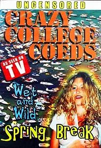 Crazy College Coeds: Wet Wild Spring Break