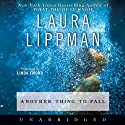Another Thing to Fall (       UNABRIDGED) by Laura Lippman Narrated by Linda Emond