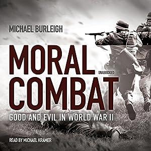 Good and Evil in World War II - Michael Burleigh