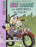 """Afficher """"Lili Barouf : petite princesse et grosses bêtises, sa vie, c'est de la magie n° 05<br /> Un mercredi de folie !"""""""