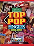 Joel Whitburn's Top Pop Singles 1955-1999: Chart Data Compiled from Billboard's Pop Singles Charts, 1955-1999 (089820139X) by Whitburn, Joel