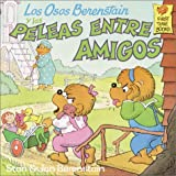 Los Osos Berenstain y Las Paleas Entre Amigos (Berenstain Bears First Time Books (Spanish Prebound)) (Spanish Edition) (0785702768) by Berenstain, Stan