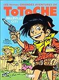 """Afficher """"Les grandes aventures de Totoche n° 9<br /> Belleville-City"""""""