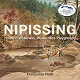 Nipissing: Historic Waterway, Wilderness Playground
