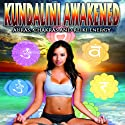 Kundalini Awakened: Auras, Chakras, and Light Energy  by Frankie Ma, Nick Ashron Narrated by Frankie Ma, Nick Ashron