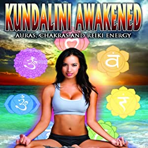 Kundalini Awakened: Auras, Chakras, and Light Energy | [Frankie Ma, Nick Ashron]