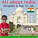 All About India: Introduction to India for Kids Audiobook by Shalu Sharma Narrated by Linda Roper