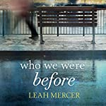 Who We Were Before | Leah Mercer