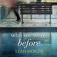Who We Were Before Audiobook by Leah Mercer Narrated by Simon Mattacks, Henrietta Meire