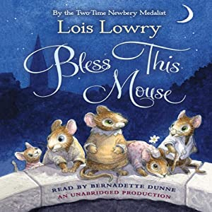 Bless This Mouse | [Lois Lowry]