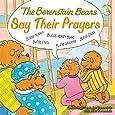 The Berenstain Bears Say Their Prayers (Berenstain Bears/Living Lights)