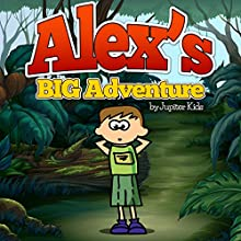 Alex`s Big Adventure (       UNABRIDGED) by Jupiter Kids Narrated by Misty Menees
