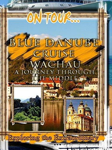 On Tour... BLUE DANUBE CRUISE WACHAU