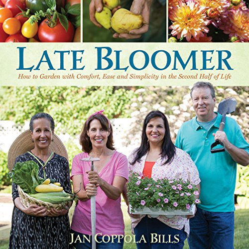 Late-Bloomer-How-to-Garden-with-Comfort-Ease-and-Simplicity-in-the-Second-Half-of-Life