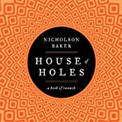 House of Holes | [Nicholson Baker]