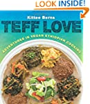 Teff Love: Adventures in Vegan Ethiop...