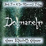 Dolmarehn: Otherworld Trilogy, Book 2