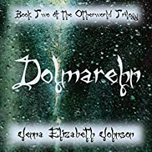 Dolmarehn: Otherworld Trilogy, Book 2 (       UNABRIDGED) by Jenna Elizabeth Johnson Narrated by Christine Papania
