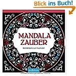 Mandalazauber: Wunderbares zum Ausmal...