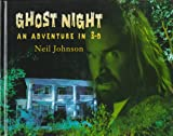 Ghost Night: An Adventure in 3-D (0803719469) by Johnson, Neil
