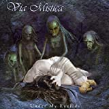Under My Eyelids by Via Mistica (2006-05-22)