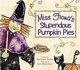 Miss Fionas Stupendous Pumpkin Pies