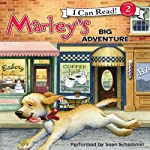Marley: Marley's Big Adventure (       UNABRIDGED) by John Grogan, Richard Cowdrey Narrated by Sean Schemmel