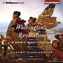 Washington's Revolution: The Making of America's First Leader (       UNABRIDGED) by Robert Middlekauff Narrated by Christopher Lane