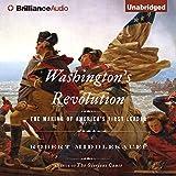 Washington's Revolution: The Making of America's First Leader ~ Robert Middlekauff