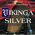 Vikingasilver [Viking Silver] (       UNABRIDGED) by Catharina Ingelman-Sundberg Narrated by Tomas Norström