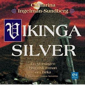 Vikingasilver [Viking Silver] | [Catharina Ingelman-Sundberg]