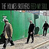 echange, troc The Holmes Brothers - Feed My Soul