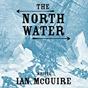 The North Water: A Novel | [Ian McGuire]