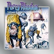 Thora (Perry Rhodan Silber Edition 10) Hörbuch von Clark Darlton, K.H. Scheer, Kurt Brand Gesprochen von: Josef Tratnik
