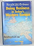 International Herald Tribune: Doing Business in Today's Western Europe (0844233870) by Tillier, Alan