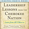 Leadership Lessons from the Cherokee Nation: Learn from All I Observe (       UNABRIDGED) by Chad