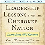 Leadership Lessons from the Cherokee Nation: Learn from All I Observe | Chad