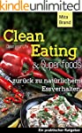 Clean Eating & Superfoods: Zur�ck zu...