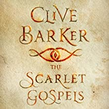 The Scarlet Gospels (       UNABRIDGED) by Clive Barker Narrated by John Lee