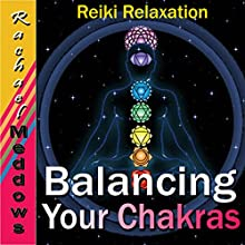 Balancing Your Chakras Hypnosis: Reiki Relaxation, Free Your Chi, Guided Meditation Hypnosis & Subliminal Speech by Rachael Meddows Narrated by Rachael Meddows