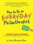 How to Be an Everyday Philanthropist:...