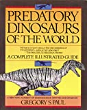 Predatory Dinosaurs of the World (0671687336) by Paul, Gregory s