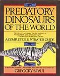 Predatory Dinosaurs of the World: A C...