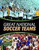 img - for Great National Soccer Teams (World Soccer Books) book / textbook / text book